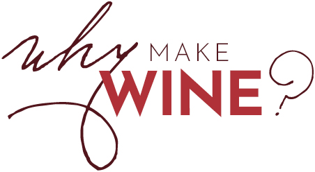 Why Make Wine